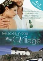 Miracles in the Village (Mills & Boon M&B) ebook by Caroline Anderson, Josie Metcalfe, Maggie Kingsley,...