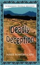 Deadly Deception ebook by Marie Romero Cash