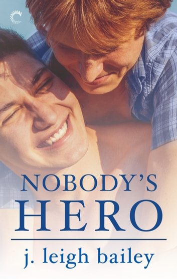 Nobody's Hero ebook by j. leigh bailey