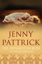 The Denniston Rose ebook by Jenny Pattrick