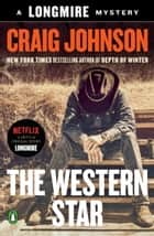 The Western Star - A Longmire Mystery ebook by Craig Johnson