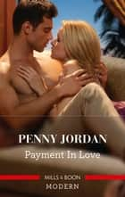 Payment In Love ebook by Penny Jordan