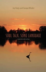 Soul Talk, Song Language - Conversations with Joy Harjo ebook by Joy Harjo,Tanaya Winder,Laura Coltelli