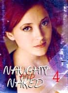Naughty and Naked - A sexy photo book - Volume 4 ebook by Louise Miller