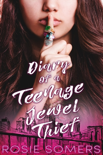 Diary of a Teenage Jewel Thief ebook by Rosie Somers