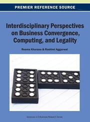Interdisciplinary Perspectives on Business Convergence, Computing, and Legality ebook by Reema Khurana,Rashmi Aggarwal