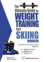 The Ultimate Guide to Weight Training for Skiing ebook by Rob Price