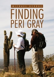 Finding Peri Gray ebook by Michael George