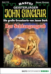 John Sinclair - Folge 1730 - Das Schlangengrab ebook by Jason Dark