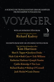 Voyager - A Science Fiction and Fantasy eBook Sampler From Harper Voyager US ebook by Richard Kadrey, Kim Harrison, Katherine Harbour,...