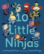 10 Little Ninjas ebook by Miranda Paul,Nate Wragg