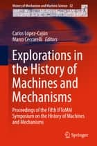 Explorations in the History of Machines and Mechanisms ebook by Carlos López-Cajún,Marco Ceccarelli