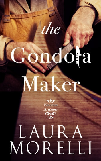 The Gondola Maker ebook by Laura Morelli