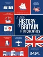 A Short History of Britain in Infographics ebook by Ray Hamilton