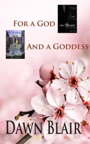 For a God and a Goddess ebook by Dawn Blair