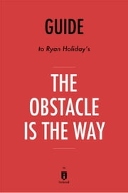 Guide to Ryan Holiday's The Obstacle Is the Way by Instaread ebook by Instaread