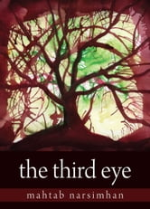 The Third Eye - Tara Trilogy ebook by Mahtab Narsimhan