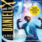Daniel X: Game Over - Game Over audiobook by James Patterson, Ned Rust