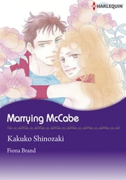 Marrying McCabe (Harlequin Comics) - Harlequin Comics ebook by Fiona Brand, Kakuko Shinozaki