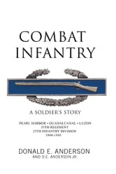 Combat Infantry - A Soldier's Story ebook by Donald E. Anderson
