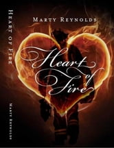 Heart of Fire ebook by Marty Reynolds