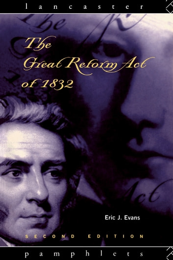 The Great Reform Act of 1832 ebook by Eric J. Evans