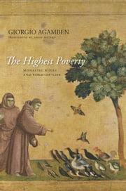 The Highest Poverty - Monastic Rules and Form-of-Life ebook by Giorgio Agamben