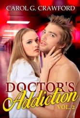 Doctor's Addiction Vol.2 ebook by Carol G. Crawford