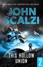 The End of All Things Part 2 - This Hollow Union ekitaplar by John Scalzi