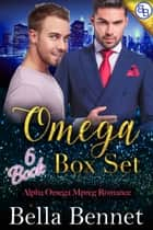 Omega 6 Book Mpreg Box Set: - Alpha Omega Mpreg Romance ebook by Bella Bennet