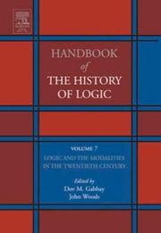 Logic and the Modalities in the Twentieth Century ebook by Gabbay, Dov M.