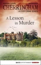 Cherringham - A Lesson in Murder ebook by Matthew Costello,Neil Richards