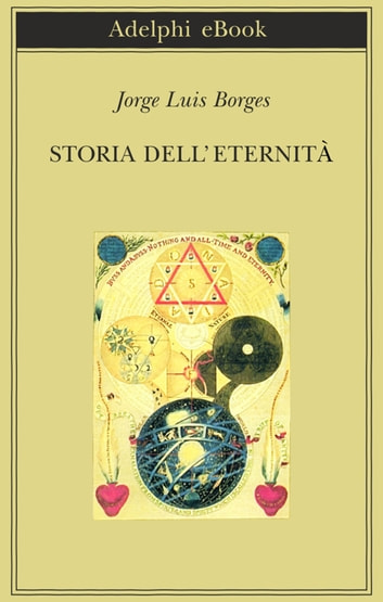 Storia dell'eternità ebook by Jorge Luis Borges