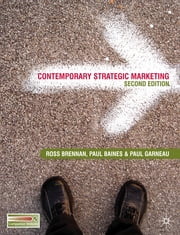 Contemporary Strategic Marketing 2e ebook by Dr Ross Brennan, Dr Paul Baines, Paul Garneau,...