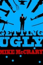 Getting Ugly ebook by Mike McCrary
