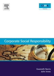 Corporate Social Responsibility: a case study guide for Management Accountants ebook by Innes, John