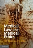 Medical Law and Medical Ethics ebook by Dr Nils Hoppe,Dr José Miola