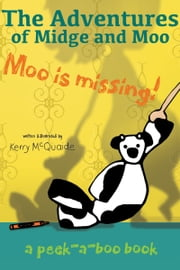 Moo is missing - a peek-a-boo-book ebook by Kerry McQuaide