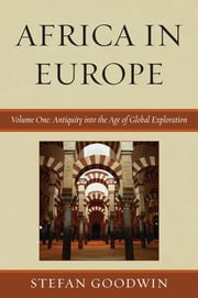 Africa in Europe - Antiquity into the Age of Global Exploration ebook by Stefan Goodwin