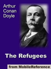 The Refugees (Mobi Classics) ebook by Arthur Conan Doyle
