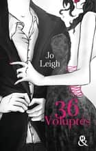 36 voluptés ebook by Jo Leigh