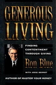 Generous Living - Finding Contentment Through Giving ebook by Ron Blue,Jodie Berndt