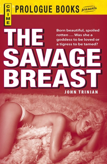 The Savage Breast ebook by John Trinian