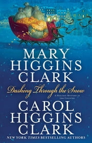 Dashing Through the Snow ebook by Mary Higgins Clark,Carol Higgins Clark