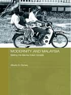 Modernity and Malaysia - Settling the Menraq Forest Nomads ebook by Alberto Gomes