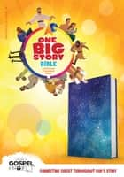 CSB One Big Story Bible ebook by CSB Bibles by Holman