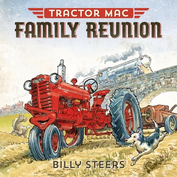 Tractor Mac Family Reunion ebook by Billy Steers