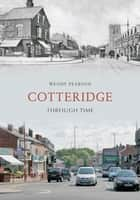 Cotteridge Through Time ebook by Wendy Pearson