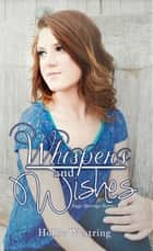 Whispers and Wishes (Sage Springs Series, Book 1) ebook by Hollie Westring