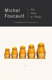 The Order of Things - An Archaeology of Human Sciences ebook by Michel Foucault